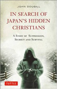 """In Search of Japan's Hidden Christians"" by John Dougill"